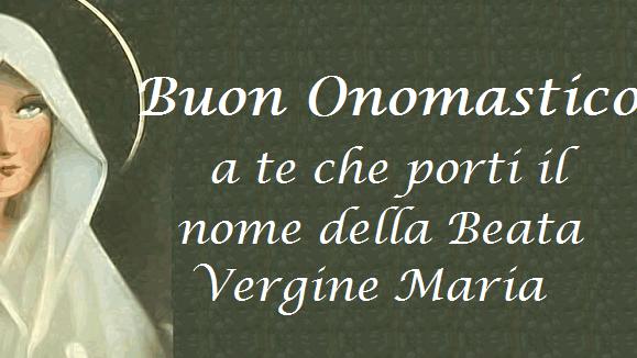 Buon onomastico Maria, oggi 12 settembre: gif e immagini di auguri ...