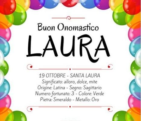 Buon onomastico Laura, oggi 19 ottobre: video, gif e immagini di ...